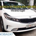 5 Cách đi từ sân bay Nội Bài về Bắc Kạn thuận tiện, giá rẻ