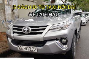 5 Cách đi từ sân bay Nội Bài về Lai Châu thuận tiện, giá rẻ