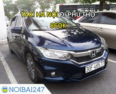 Taxi từ Hà Nội đi Phú Thọ Giá Rẻ, Trọn Gói chỉ từ 860.000