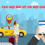 Taxi Nội Bài giá chỉ từ 180k – Phục vụ 24/7 – Có mặt sau 30 phút